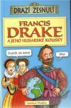 Drazí zesnulí: Francis Drake a jeho husarské kousky